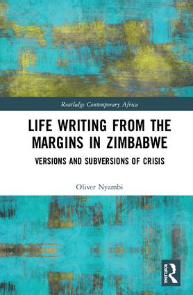 Life-Writing from the Margins in Zimbabwe: Versions and Subversions of Crisis book cover