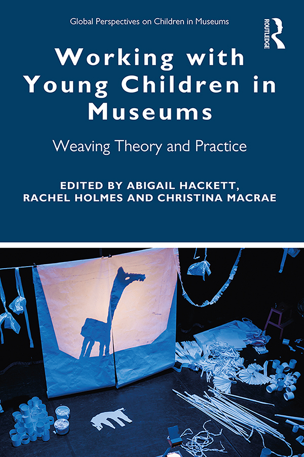 Working with Young Children in Museums: Weaving Theory and Practice book cover