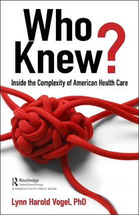 Who Knew?: Inside the Complexity of American Health Care book cover