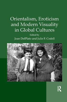 Orientalism, Eroticism and Modern Visuality in Global Cultures: 1st Edition (Paperback) book cover