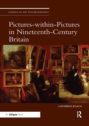 Pictures-within-Pictures in Nineteenth-Century Britain: 1st Edition (Paperback) book cover