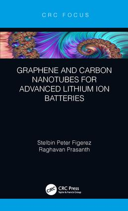 Graphene and Carbon Nanotubes for Advanced Lithium Ion Batteries: 1st Edition (Hardback) book cover