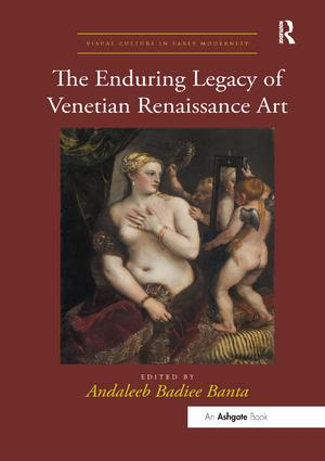 The Enduring Legacy of Venetian Renaissance Art book cover