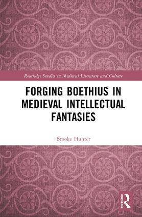 Forging Boethius in Medieval Intellectual Fantasies book cover