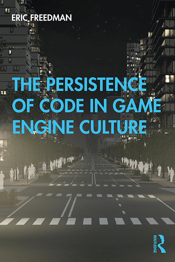 The Persistence of Code in Game Engine Culture book cover