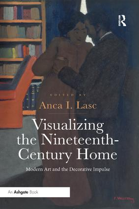 Visualizing the Nineteenth-Century Home: Modern Art and the Decorative Impulse book cover