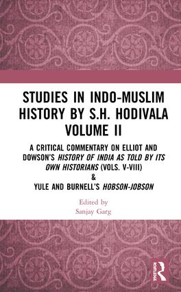 Studies in Indo-Muslim History by S.H. Hodivala Volume II: A Critical Commentary on Elliot and Dowson's History of India as Told by Its Own Historians (Vols. V-VIII) & Yule and Burnell's Hobson-Jobson, 1st Edition (Hardback) book cover