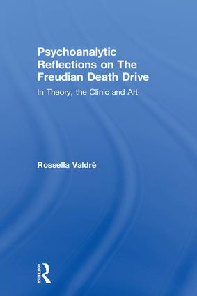 Psychoanalytic Reflections on The Freudian Death Drive: In Theory, the Clinic, and Art, 1st Edition (Hardback) book cover