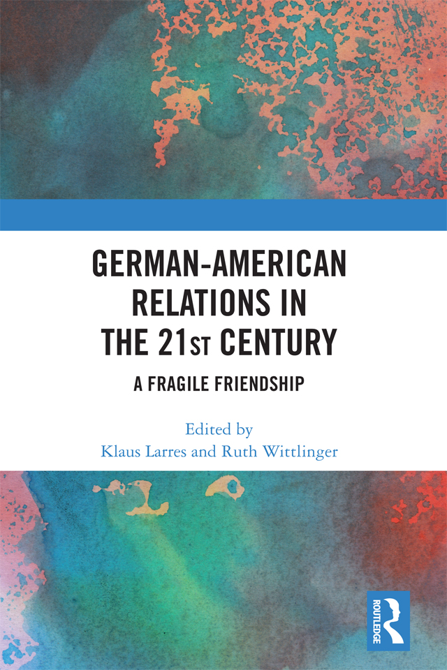 German-American Relations in the 21st Century: A Fragile Friendship, 1st Edition (Hardback) book cover