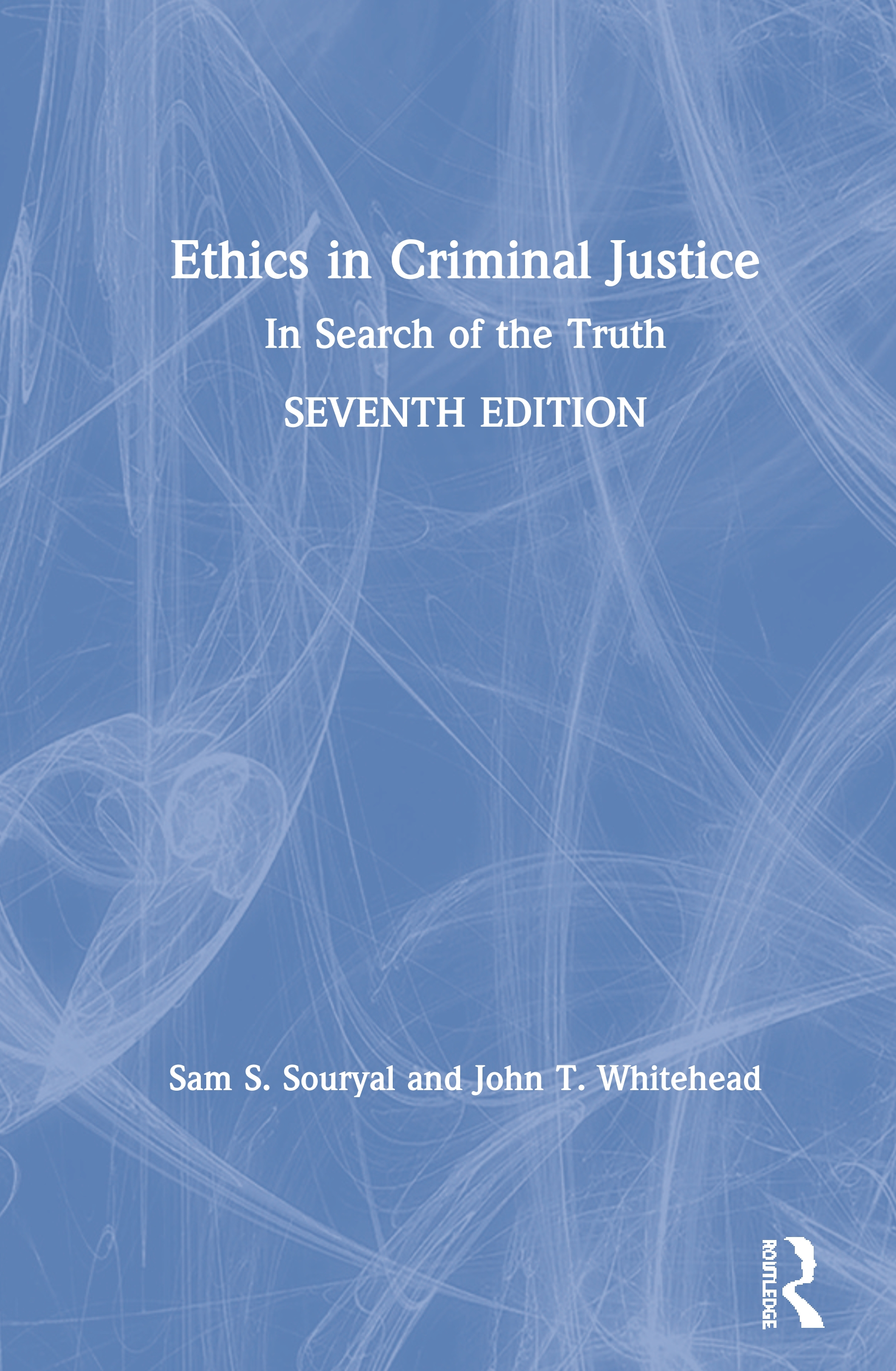 Ethics in Criminal Justice: In Search of the Truth book cover
