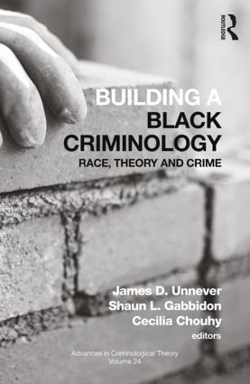Building a Black Criminology, Volume 24: Race, Theory, and Crime book cover
