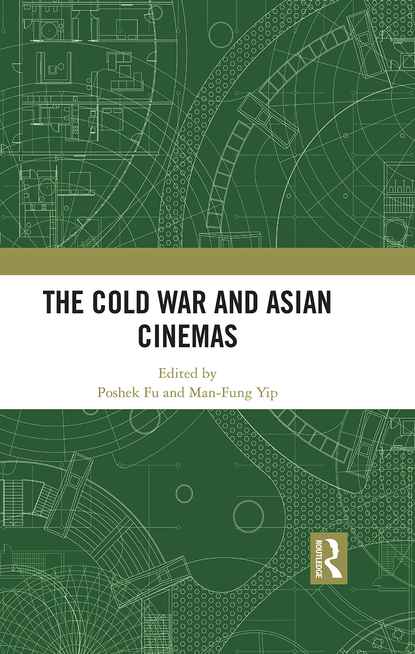 The Cold War and Asian Cinemas: 1st Edition (Hardback) book cover