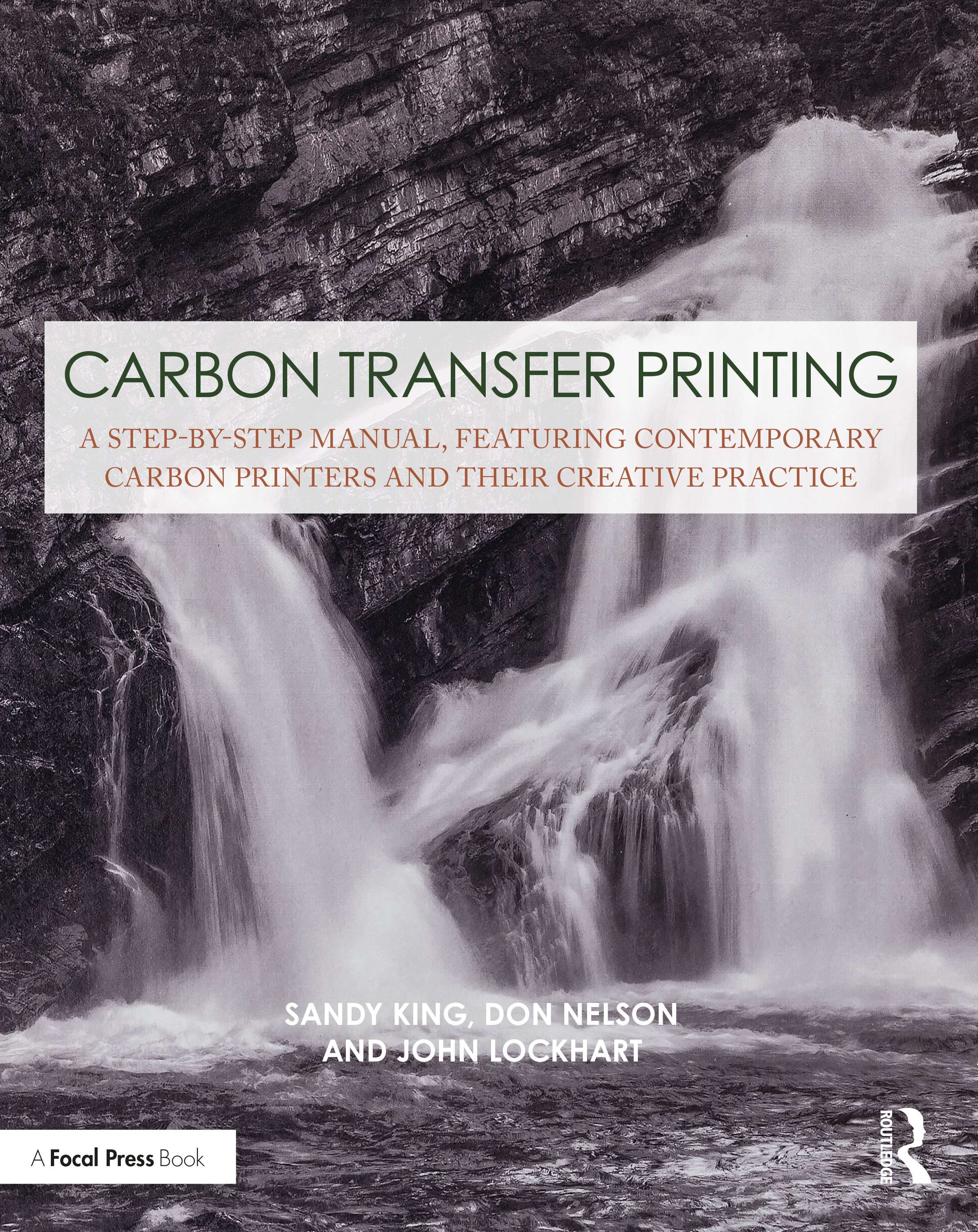 Carbon Transfer Printing: A Step-by-Step Manual, Featuring Contemporary Carbon Printers and Their Creative Practice book cover