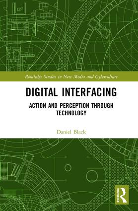Digital Interfacing: Action and Perception through Technology book cover