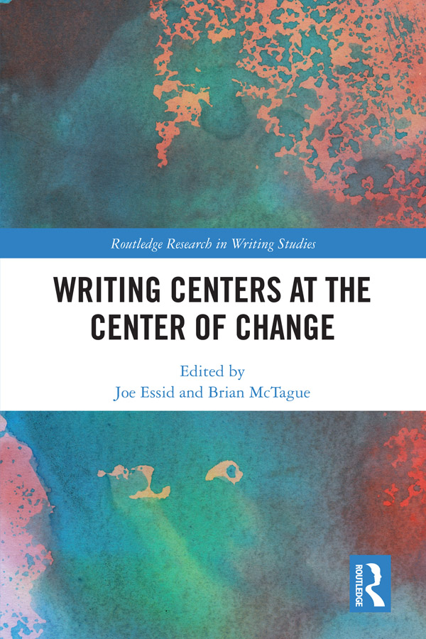 Writing Centers at the Center of Change: 1st Edition (Hardback) book cover