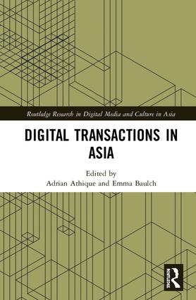 Digital Transactions in Asia: Economic, Informational, and Social Exchanges book cover