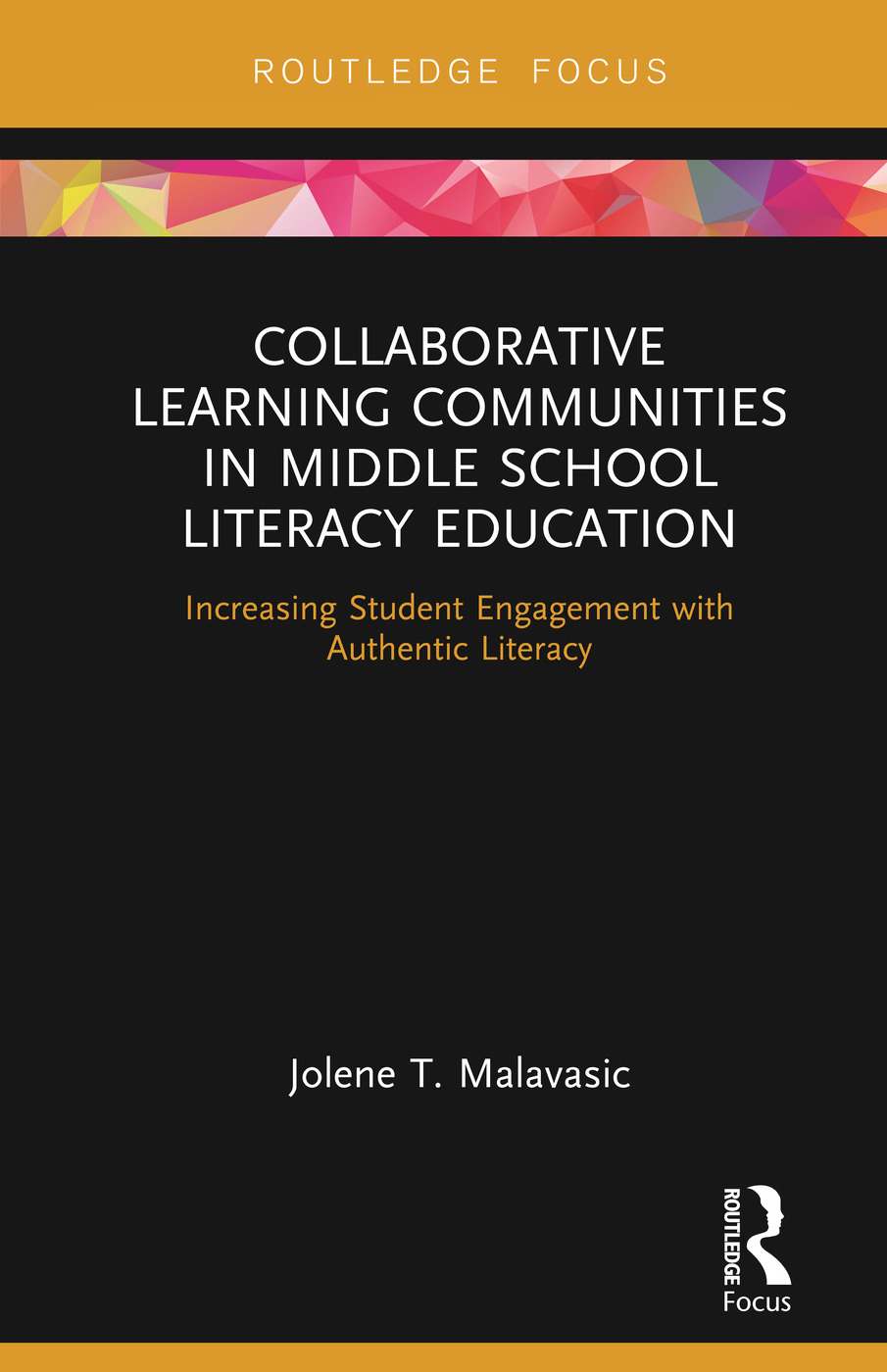 Collaborative Learning Communities in Middle School Literacy Education: Increasing Student Engagement with Authentic Literacy book cover