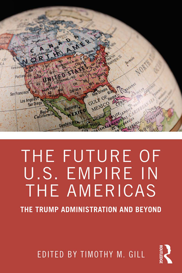 The Future of U.S. Empire in the Americas: The Trump Administration and Beyond book cover
