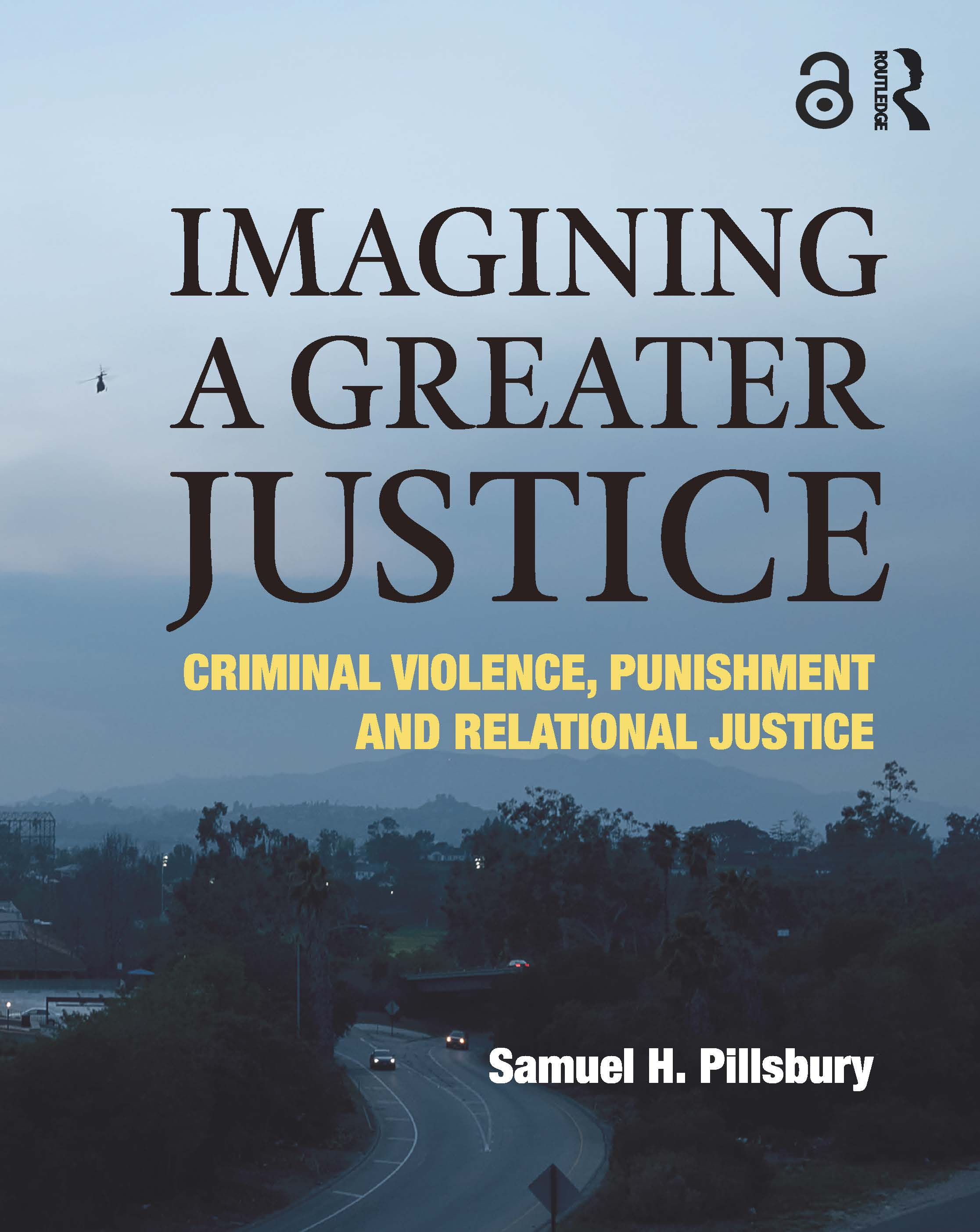 Imagining a Greater Justice: Criminal Violence, Punishment, and Relational Healing book cover