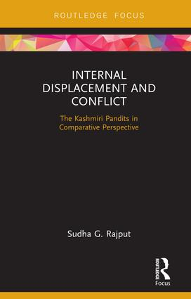Internal Displacement and Conflict: The Kashmiri Pandits in Comparative Perspective book cover