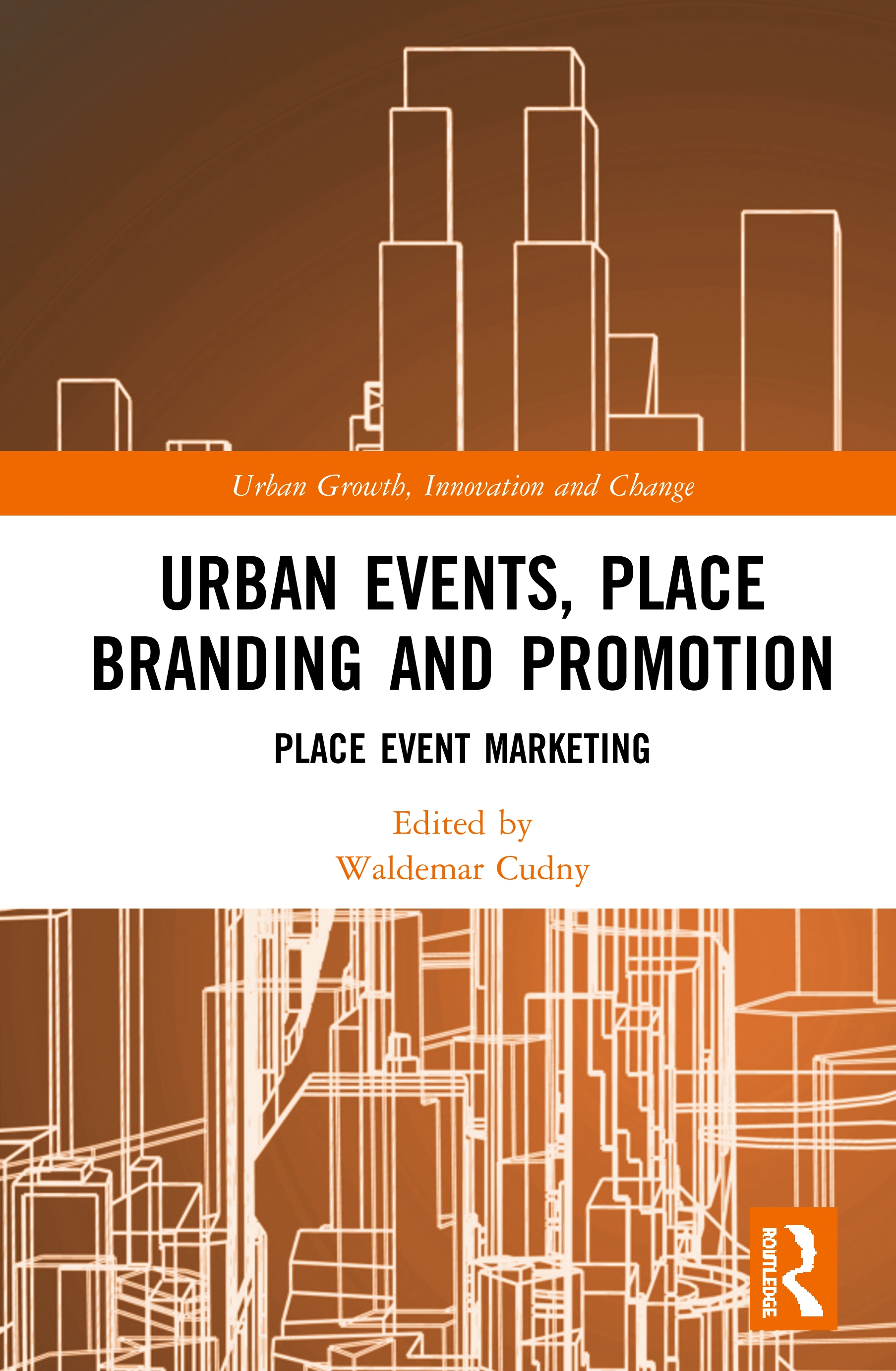 Urban Events, Place Branding and Promotion: Place Event Marketing book cover