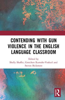 Contending with Gun Violence in the English Language Classroom: 1st Edition (Hardback) book cover