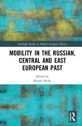 Mobility in the Russian, Central and East European Past: 1st Edition (Hardback) book cover