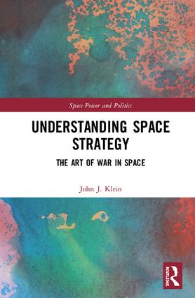Understanding Space Strategy: The Art of War in Space book cover