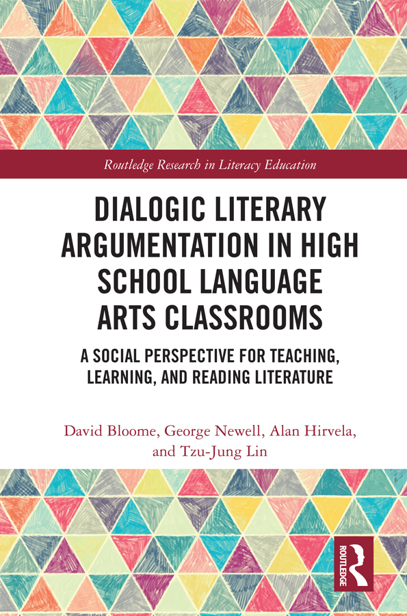 Dialogic Literary Argumentation in High School Language Arts Classrooms: A Social Perspective for Teaching, Learning, and Reading Literature book cover