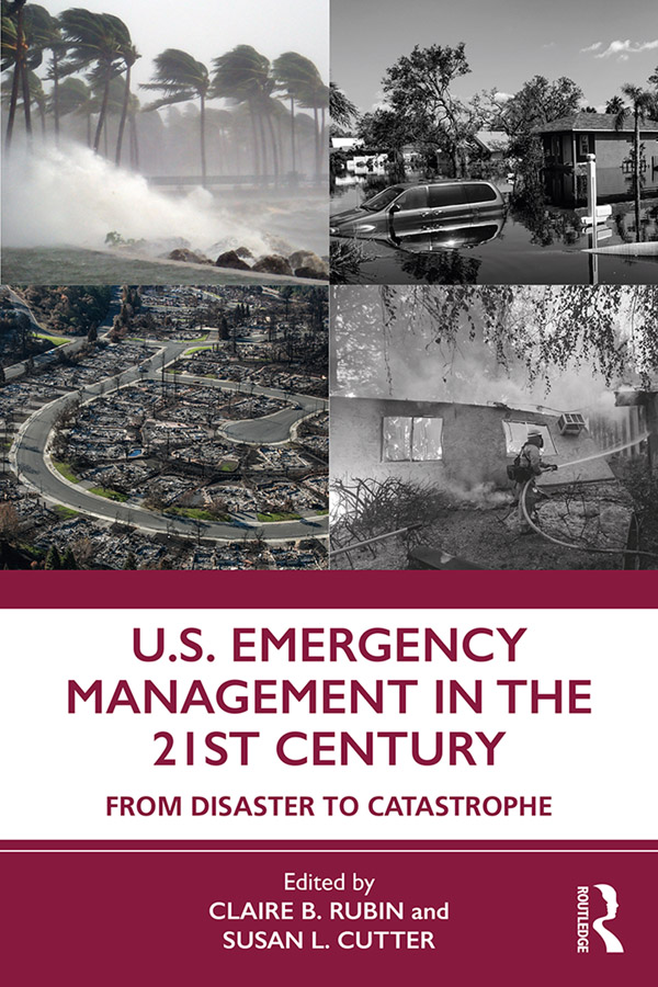 U.S. Emergency Management in the 21st Century: From Disaster to Catastrophe, 1st Edition (Hardback) book cover
