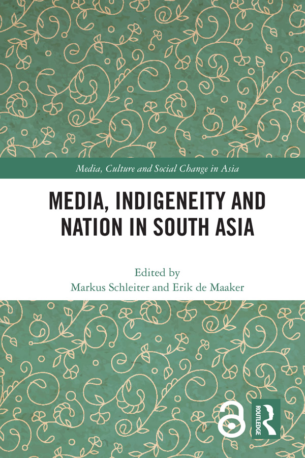 Media, Indigeneity and Nation in South Asia book cover