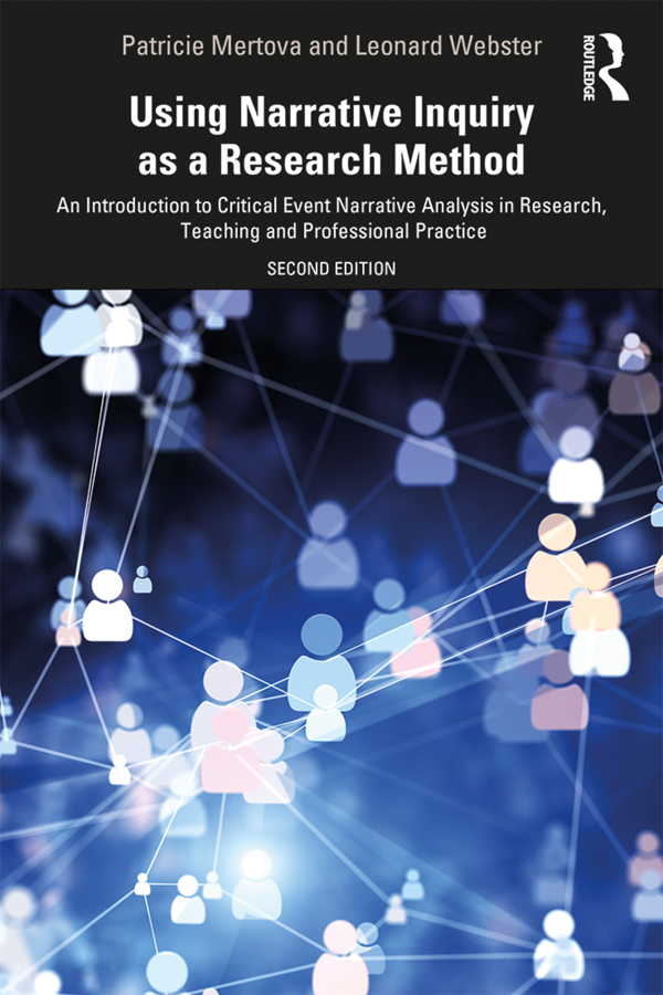 Using Narrative Inquiry as a Research Method: An Introduction to Critical Event Narrative Analysis in Research, Teaching and Professional Practice book cover