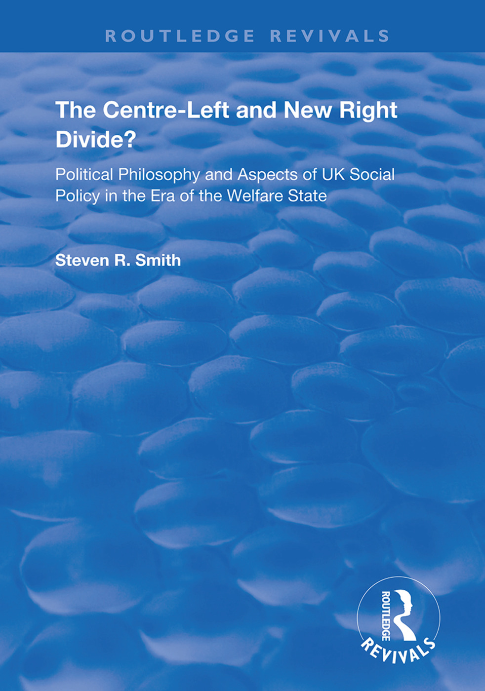 The Centre-left and New Right Divide?: Political Philosophy and Aspects of UK Social Policy in the Era of the Welfare State book cover