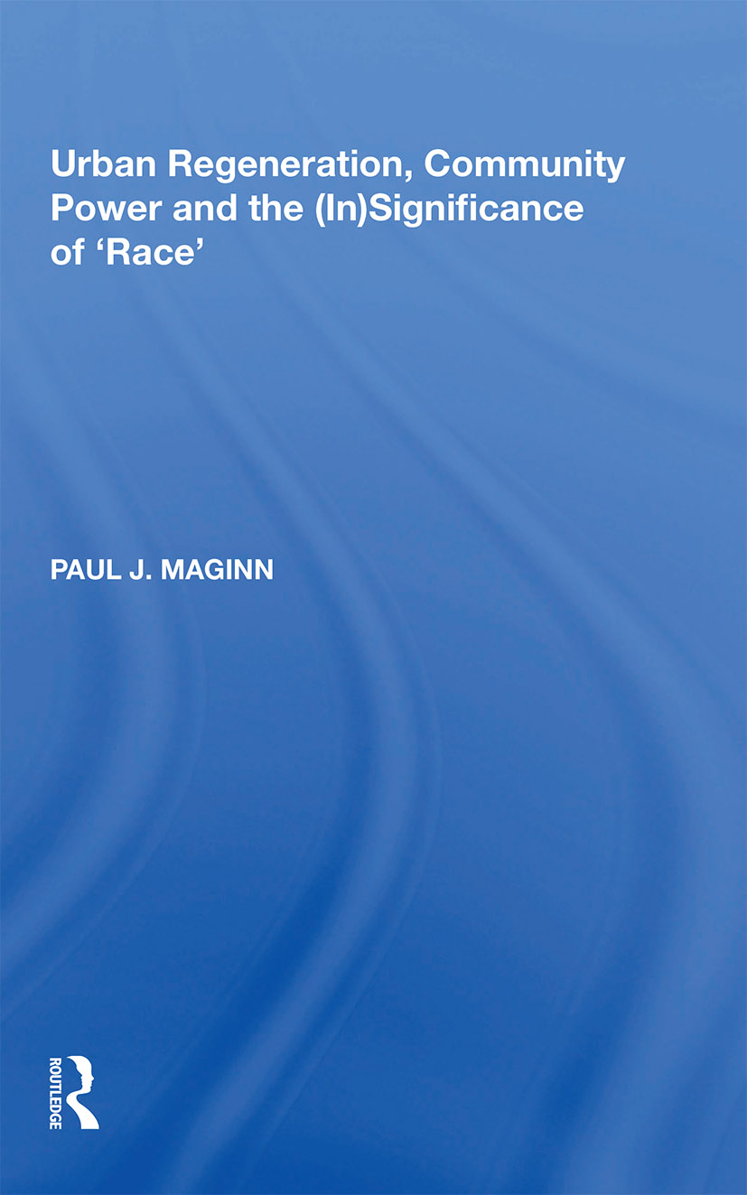 Urban Regeneration, Community Power and the (In)Significance of 'Race'