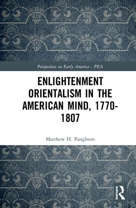 Enlightenment Orientalism in the American Mind, 1770-1807: 1st Edition (Hardback) book cover