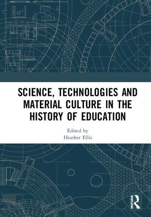 Science, Technologies and Material Culture in the History of Education: 1st Edition (Hardback) book cover