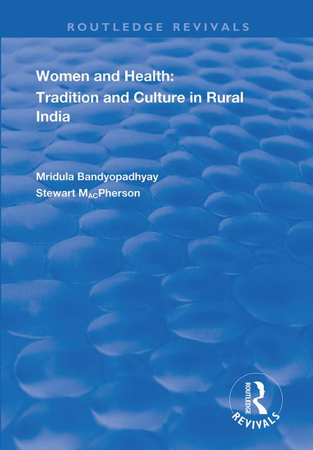 Women and Health: Tradition and Culture in Rural India, 1st Edition (Paperback) book cover