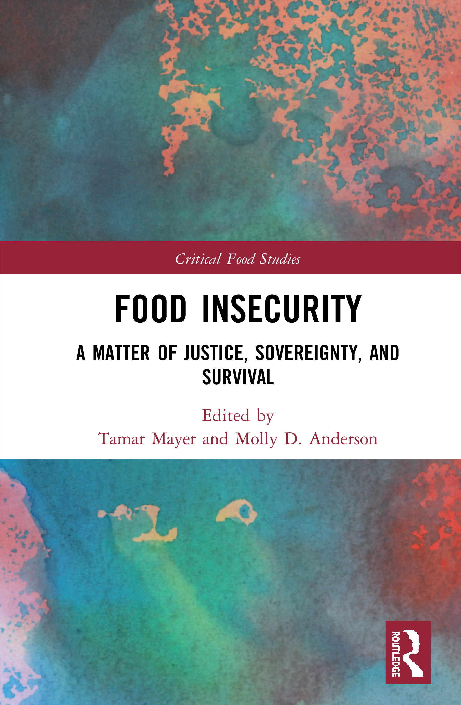 Food Insecurity: A Matter of Justice, Sovereignty, and Survival book cover