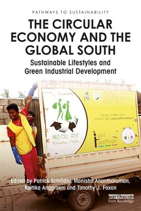 The Circular Economy and the Global South: Sustainable Lifestyles and Green Industrial Development book cover