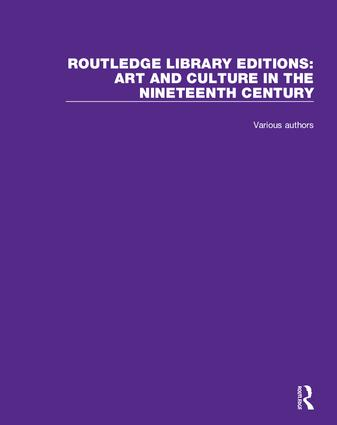 Routledge Library Editions: Art and Culture in the Nineteenth Century book cover
