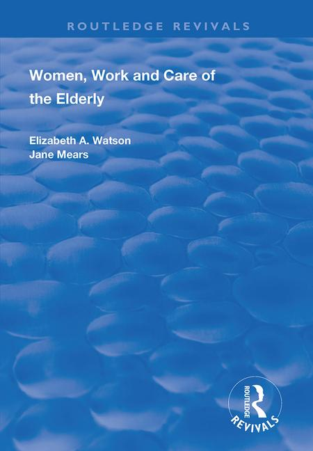 Women, Work and Care of the Elderly book cover