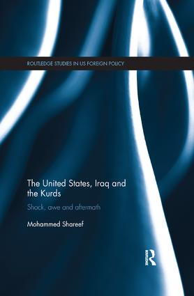 The United States, Iraq and the Kurds: Shock, Awe and Aftermath book cover