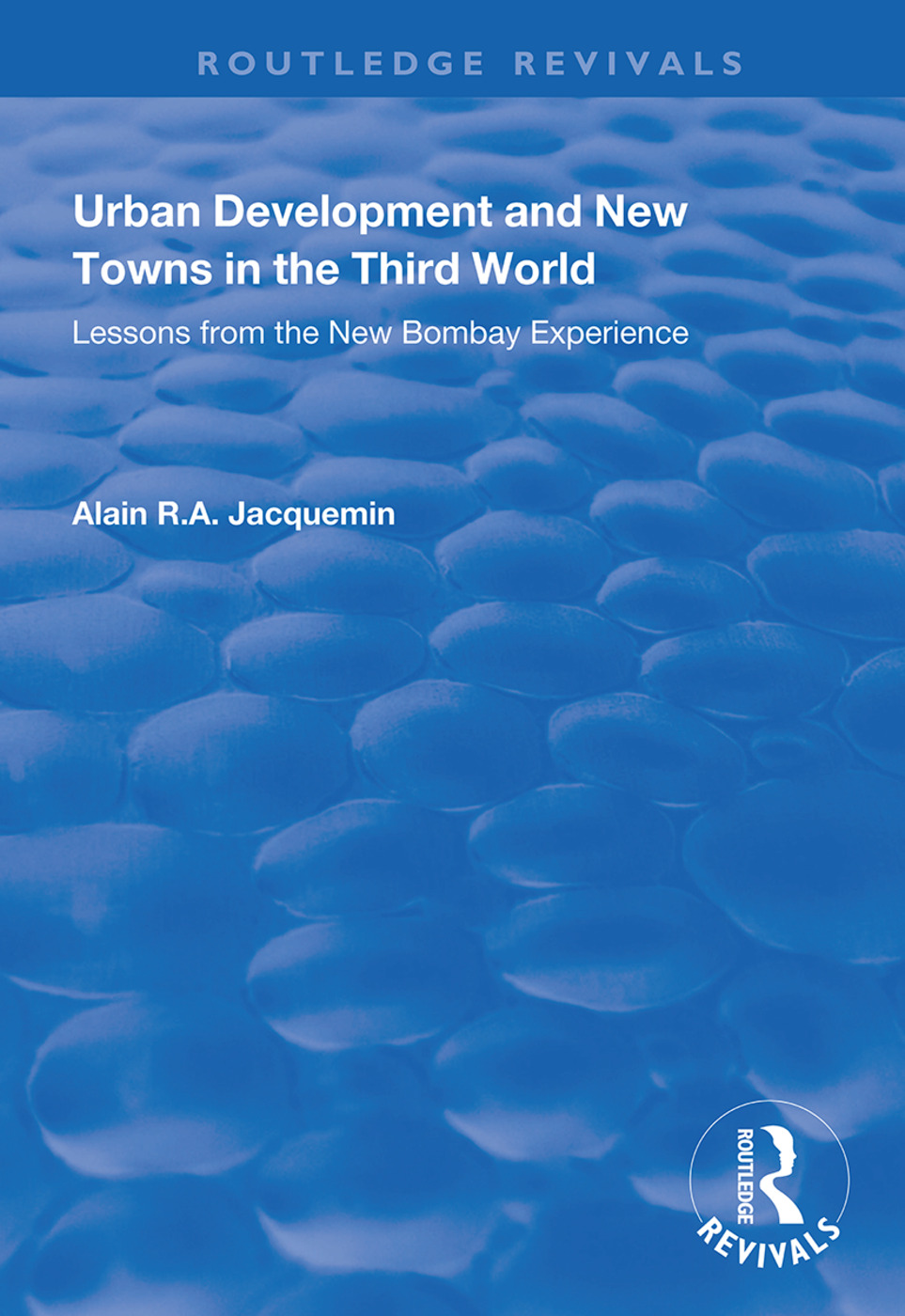 Urban Development and New Towns in the Third World: Lessons from the New Bombay Experience book cover