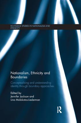 Nationalism, Ethnicity and Boundaries: Conceptualising and understanding identity through boundary approaches, 1st Edition (Paperback) book cover