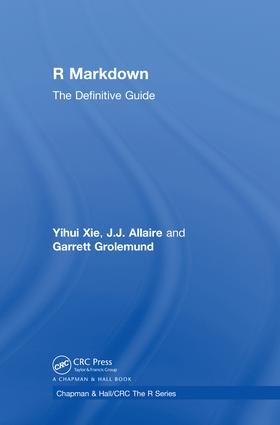 R Markdown: The Definitive Guide (Hardback) - Routledge