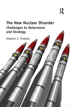 The New Nuclear Disorder: Challenges to Deterrence and Strategy, 1st Edition (Paperback) book cover