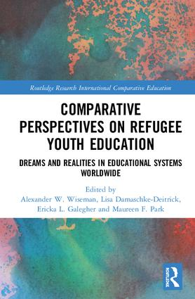 Comparative Perspectives on Refugee Youth Education: Dreams and Realities in Educational Systems Worldwide book cover