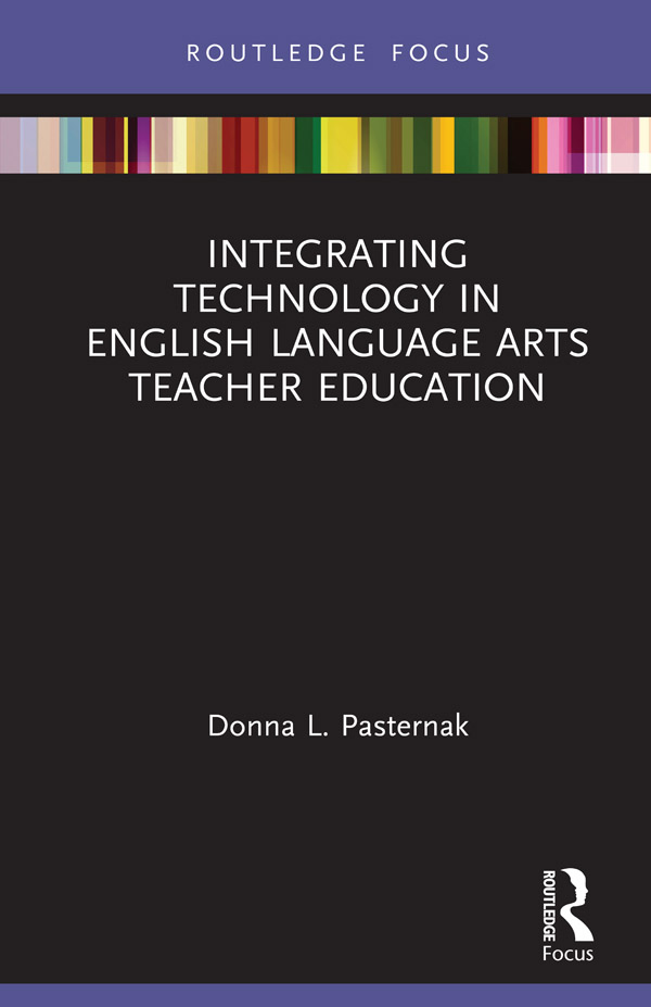 Integrating Technology in English Language Arts Teacher Education book cover