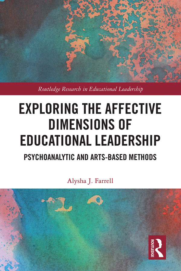 Exploring the Affective Dimensions of Educational Leadership: Psychoanalytic and Arts-based Methods book cover
