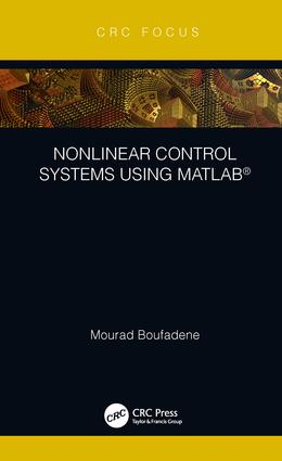Nonlinear Control Systems using MATLAB®: 1st Edition (Hardback) book cover